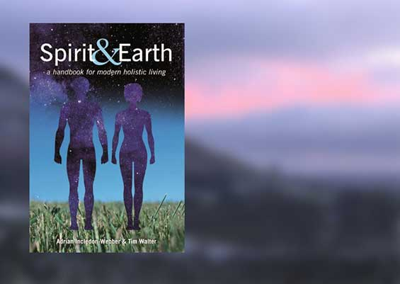 Spirit & Earth – a handbook for modern holistic living